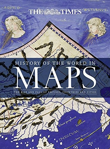 Book history of the world in maps the rise and fall of book history of the world in maps the rise and fall of gumiabroncs Choice Image