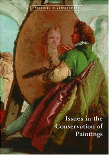 book : issues in the conservation of paintings (readings in.