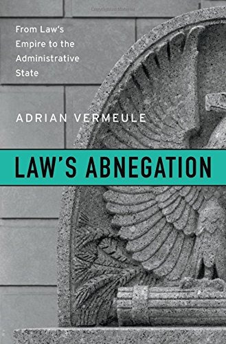 book : law's abnegation: from law's empire to the admin...