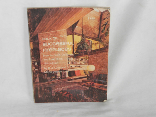 book of succsesfull fireplaces. structures publishing co.