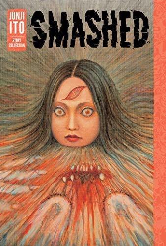 book : smashed junji ito story collection - ito, junji