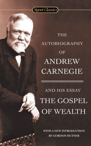 book : the autobiography of andrew carnegie and the gospe...