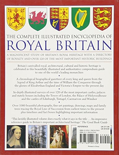 The Illustrated Encyclopedia of Royal Britain A Magnificent Study Of Britain/'s Royal Heritage With A Directory Of Royalty And Over 120 Of The Most Important Historic Buildings
