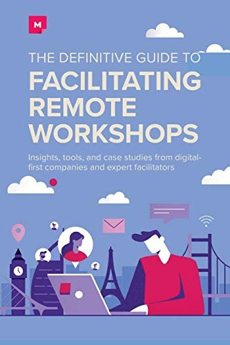 book : the definitive guide to facilitating remote workshops