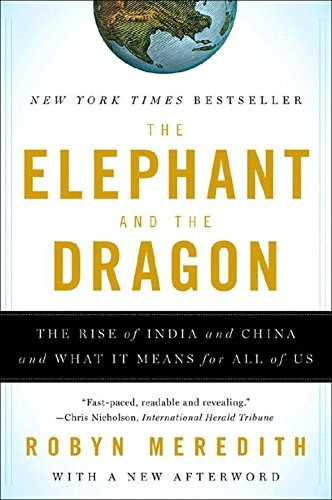 book : the elephant and the dragon: the rise of india and...