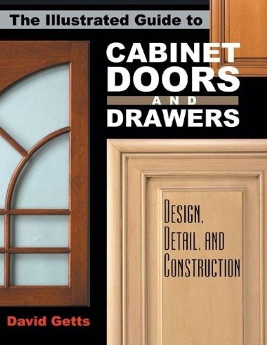 book : the illustrated guide to cabinet doors and drawers...