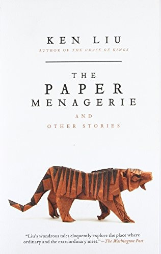 book : the paper menagerie and other stories - ken liu