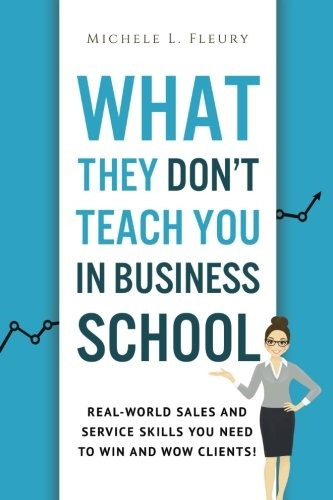 book : what they dont teach you in business school...