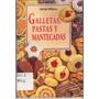 Galletas, Pastas Y Mantecadas Por Anne Wilson Recetas Cheff