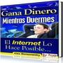 Como Ganar Dinero En Internet Gana Dinero Mientras Duermes