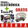 Pack Técnico En Electrónica + Técnico En Pc + Regalos