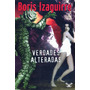Verdades Alteradas - Boris Izaguirre - Novela - Ebook