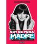 Soy De Pura Madre - Epub Mobi Pdf