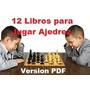 12 Libros Para Aprender Ajedrez Estrategias Calculos Errores