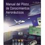Manual Del Piloto De Conocimientos Aeronáuticos Pdf