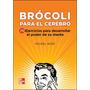Brócoli Para El Cerebro 75 Ejercicios Para Desarrollar Pdf