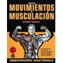 Guía De Movimientos De Musculación Para Mujeres Y Hombres