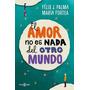 El Amor No Es Nada Del Otro Mundo - Formato Digital Pdf