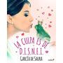La Culpa Es De D.i.s.n.e.i. - Libro Digital Pdf, Epub Y Mobi