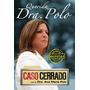 Querida Dra. Polo, Las Cartas Secretas De Caso Cerrado Pdf