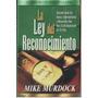 Mike Murdock. Libro La Ley Del Reconocimiento