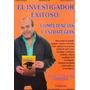El Investigador Exitoso: Competencias Y Estrategias 2012