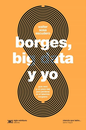 borges big data y yo - sosa escudero - libro siglo xxi