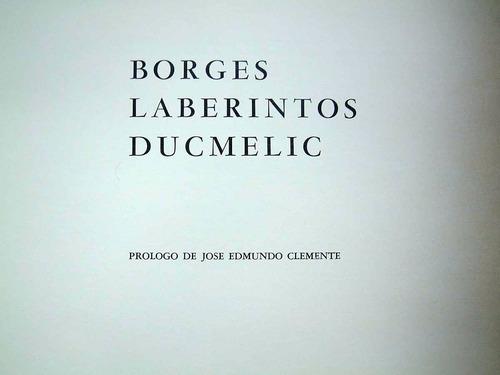 borges, ducmelic, laberintos
