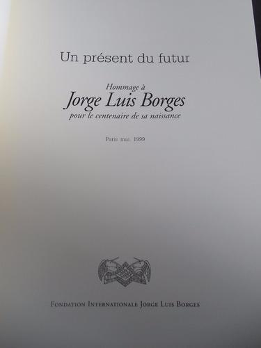 borges hommage a jorge luis borges 1999 en frances paris
