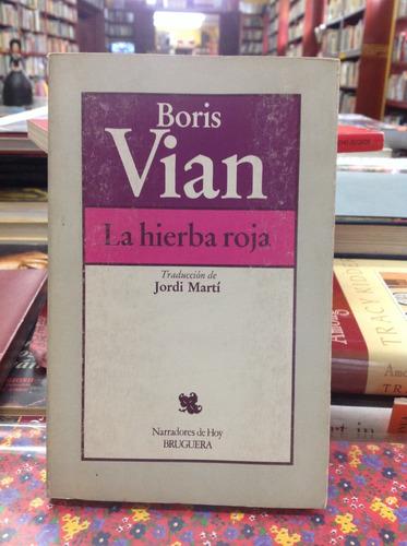 boris vian. la hierba roja. traducción jordi martí. bruguera
