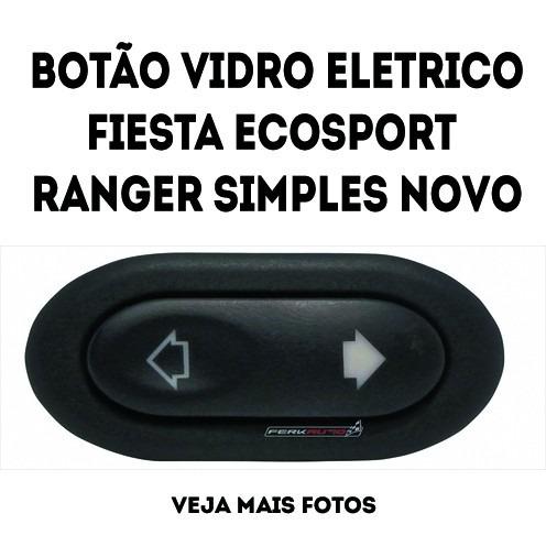 botão vidro eletrico fiesta ecosport ranger simples novo