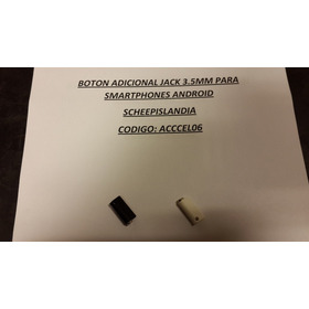 Boton Adicional Jack 3.5mm Para Smartphones Android Acccel06