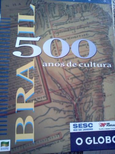 brasil 500 anos de cultura sesc o globo