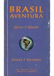 brasil aventura - guia ilhas  ana augusta rocha; roberto lin
