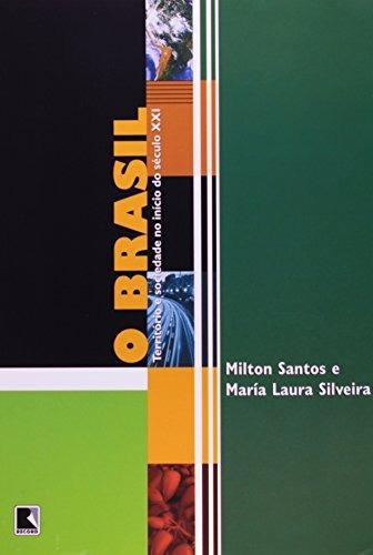 brasil o território e sociedade no início do século xxi de m