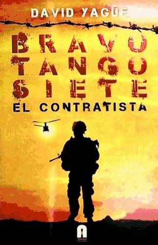 bravo tango siete. el contratista(libro )