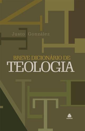 breve dicionário de teologia / justo gonzáles