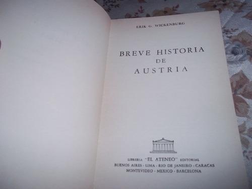 breve historia de austria - erik g. wickenburg