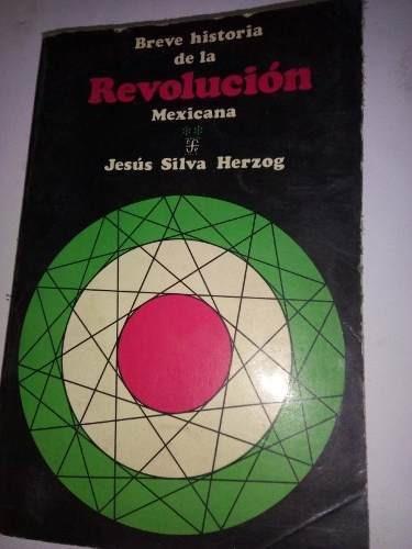 breve historia de la revolucion mexicana jesus silva herzog