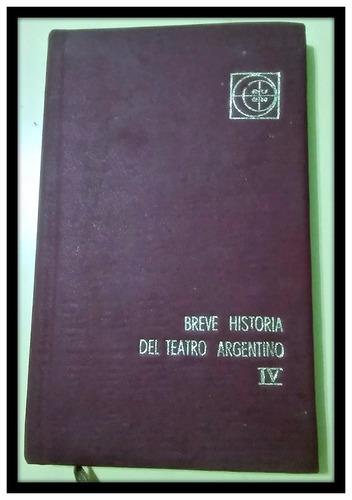 breve historia del teatro argentino tomo iv la época de oro