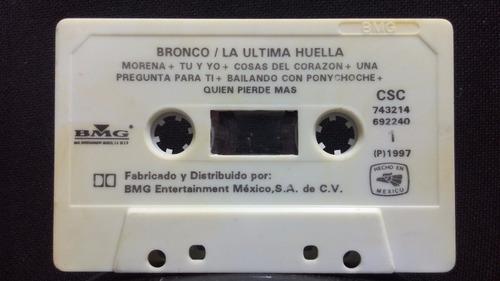 bronco - la ultima huella (casete original)