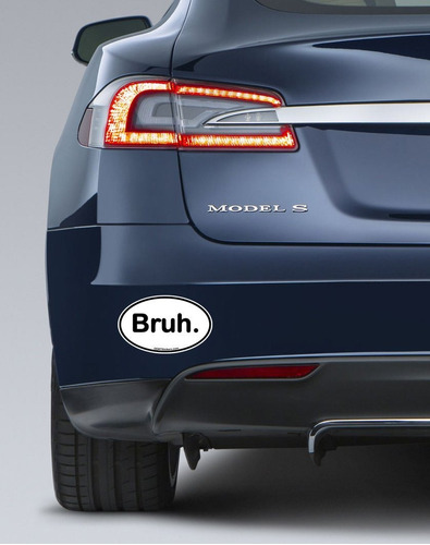 bruh. oval sticker to style your laptop, car or gear. great