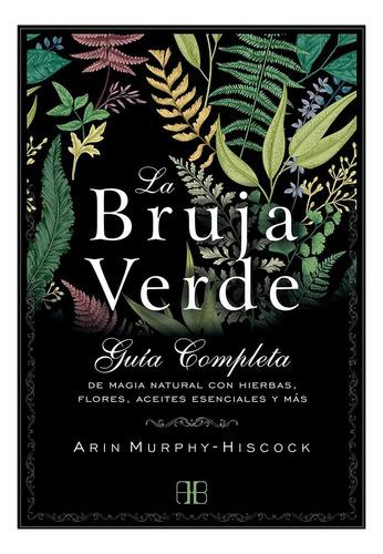 bruja verde,la - murphy-hiscock, arin (libro)