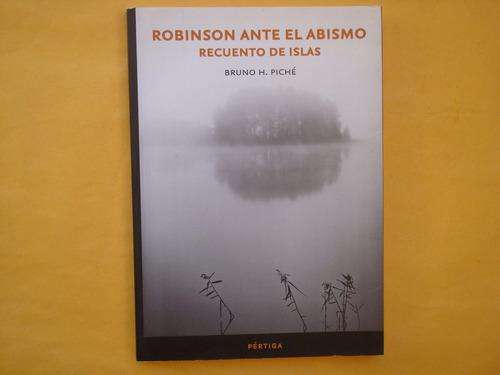 bruno h. piché, robinson ante el abismo, recuento de islas,