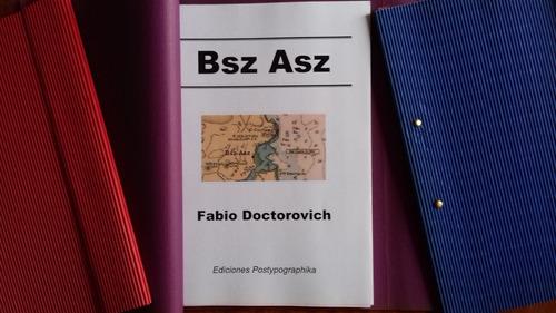bsz asz - novela de fabio doctorovich - postypographika