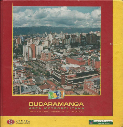 bucaramanga: una ciudade abierta al mundo