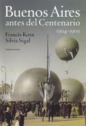 buenos aires antes del centenario.(1904-1909).francis korn.