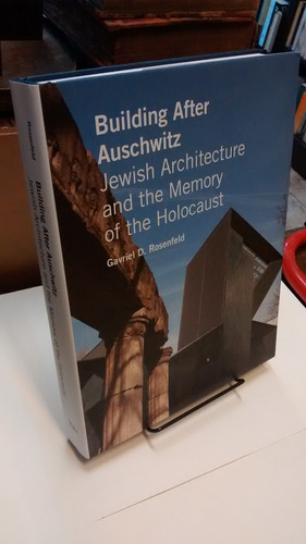building after auschwitz - jewish architecture and the ...