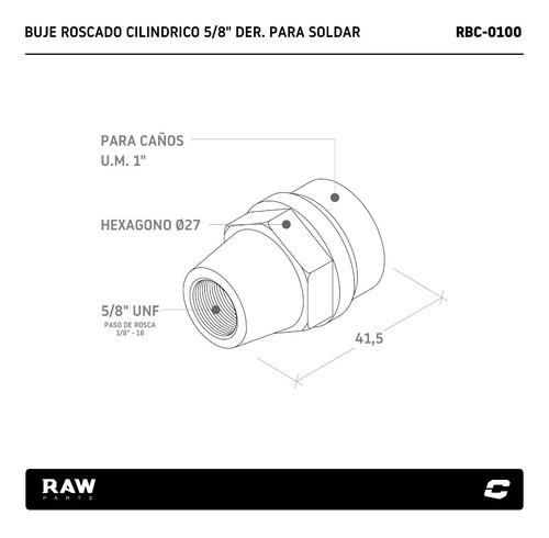 buje roscado hexagonal 5/8 unf der. p/ soldar raw parts