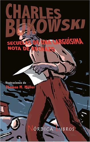 bukowski - secuelas de una larguísima nota de rechazo